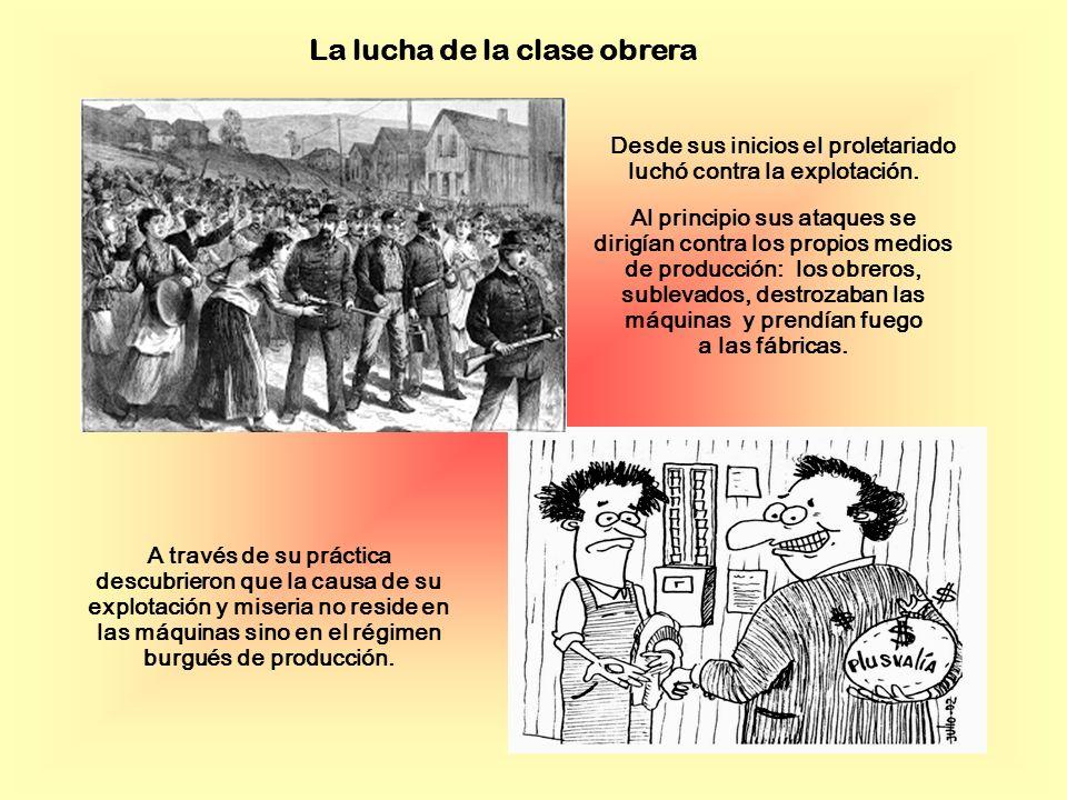 Desde sus inicios el proletariado luchó contra la explotación.