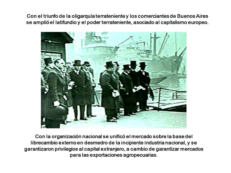 Con el triunfo de la oligarquía terrateniente y los comerciantes de Buenos Aires se amplió el latifundio y el poder terrateniente, asociado al capitalismo europeo.