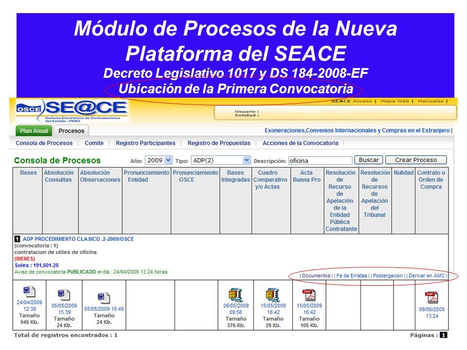 Módulo de Procesos de la Nueva Plataforma del SEACE Decreto Legislativo 1017 y DS 184-2008-EF Ubicación de la Primera Convocatoria