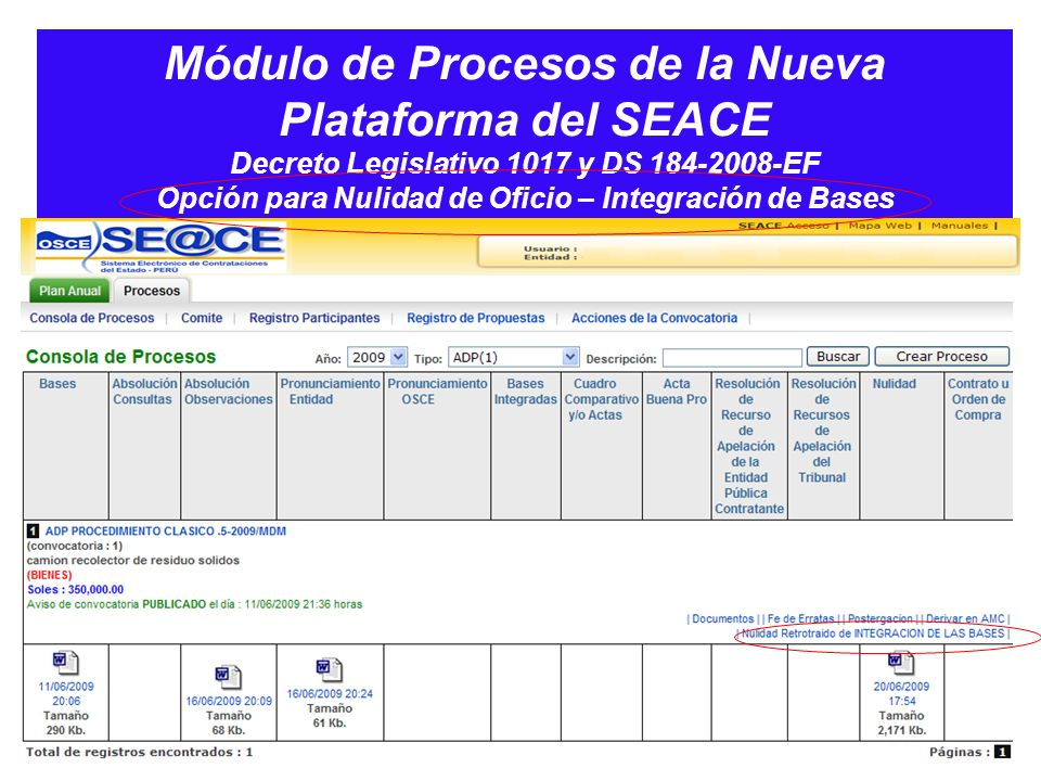 Módulo de Procesos de la Nueva Plataforma del SEACE Decreto Legislativo 1017 y DS 184-2008-EF Opción para Nulidad de Oficio – Integración de Bases
