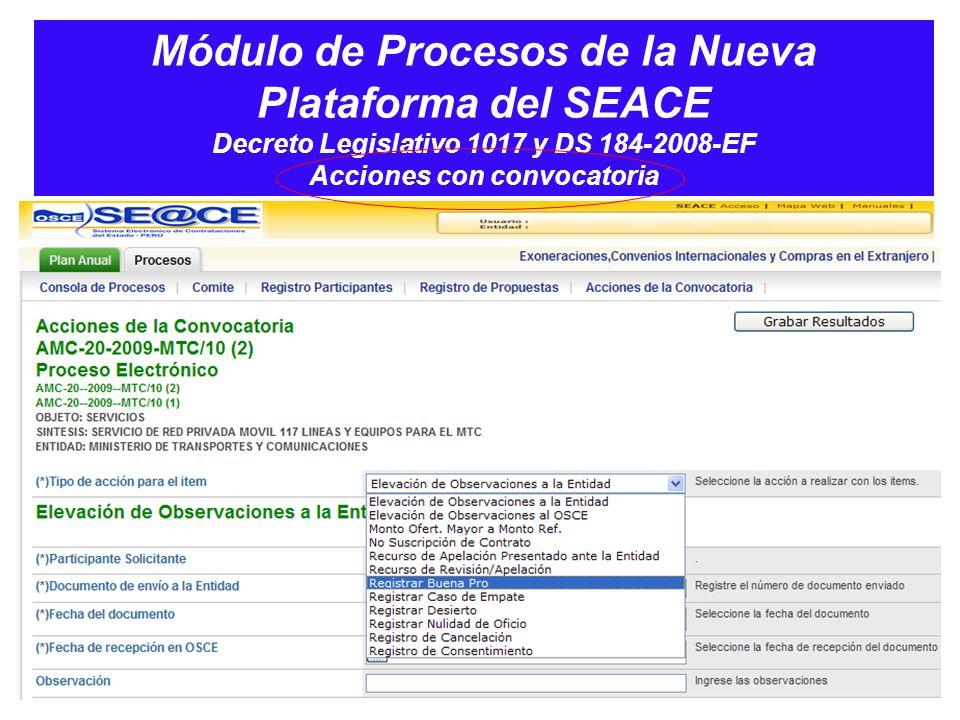 Módulo de Procesos de la Nueva Plataforma del SEACE Decreto Legislativo 1017 y DS 184-2008-EF Acciones con convocatoria