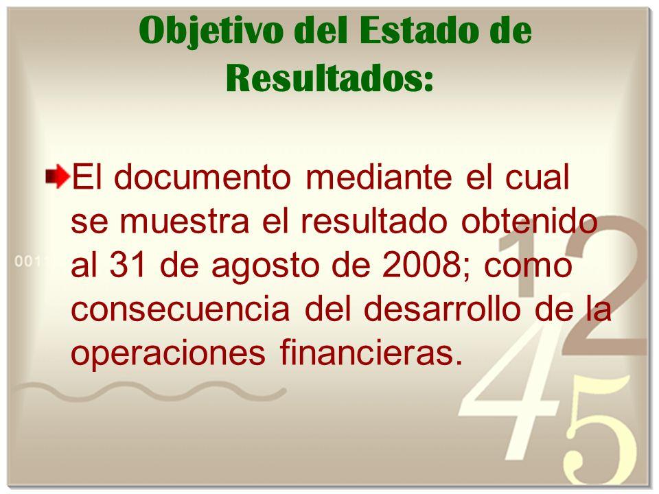 Objetivo del Estado de Resultados: