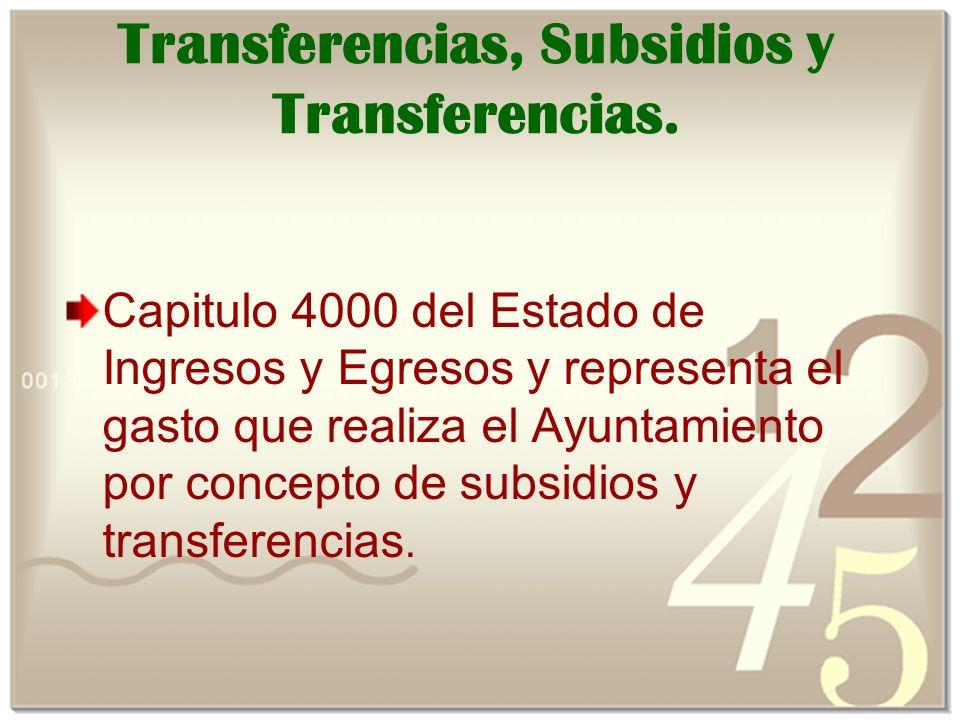 Transferencias, Subsidios y Transferencias.