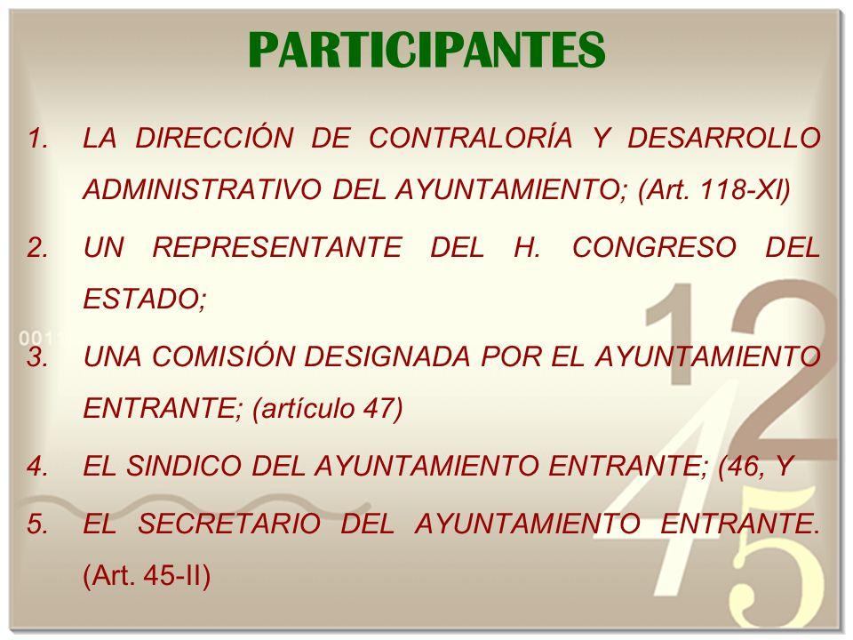 PARTICIPANTES LA DIRECCIÓN DE CONTRALORÍA Y DESARROLLO ADMINISTRATIVO DEL AYUNTAMIENTO; (Art. 118-XI)