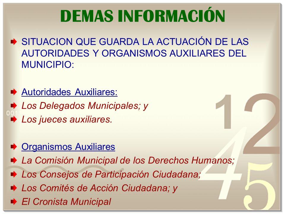 DEMAS INFORMACIÓN SITUACION QUE GUARDA LA ACTUACIÓN DE LAS AUTORIDADES Y ORGANISMOS AUXILIARES DEL MUNICIPIO: