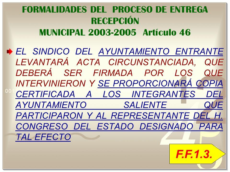 FORMALIDADES DEL PROCESO DE ENTREGA RECEPCIÓN MUNICIPAL 2003-2005 Artículo 46