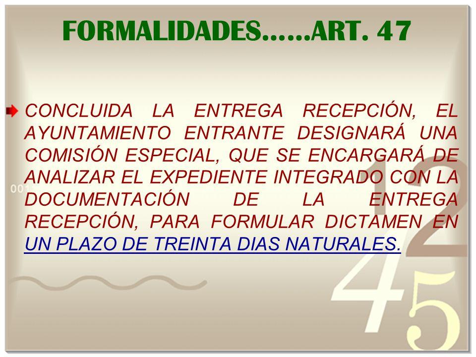 FORMALIDADES……ART. 47