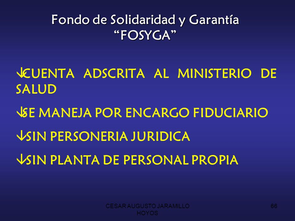 Fondo de Solidaridad y Garantía FOSYGA