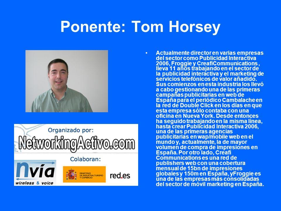 Ponente: Tom Horsey
