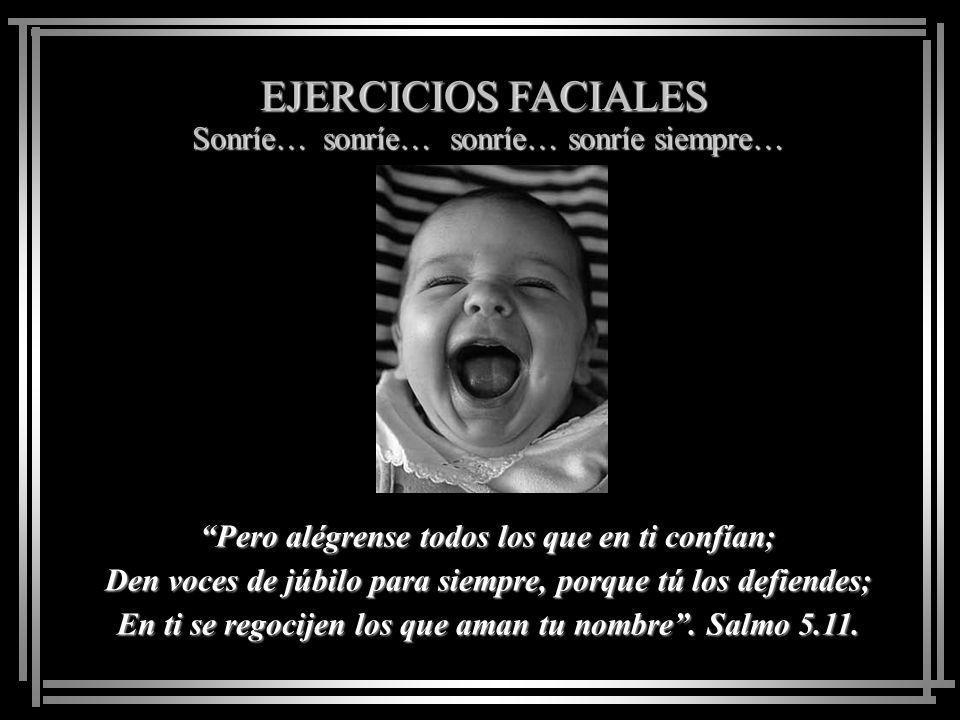 Sonríe… sonríe… sonríe… sonríe siempre…