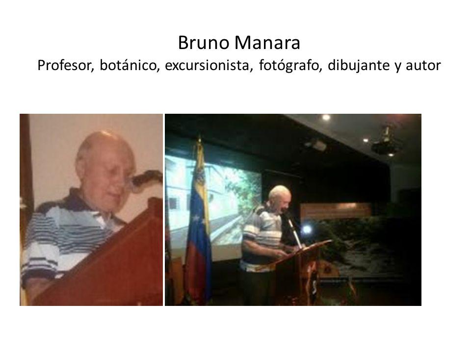 Bruno Manara Profesor, botánico, excursionista, fotógrafo, dibujante y autor