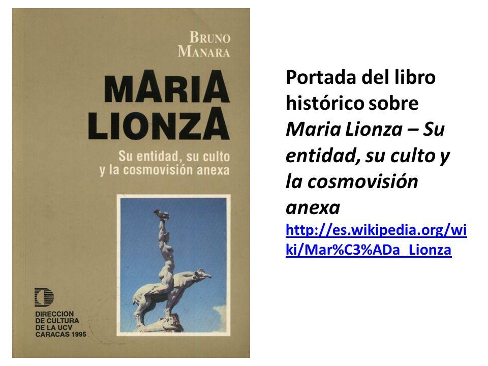 Portada del libro histórico sobre Maria Lionza – Su entidad, su culto y la cosmovisión anexa http://es.wikipedia.org/wiki/Mar%C3%ADa_Lionza