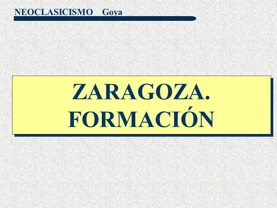 Goya ZARAGOZA. FORMACIÓN