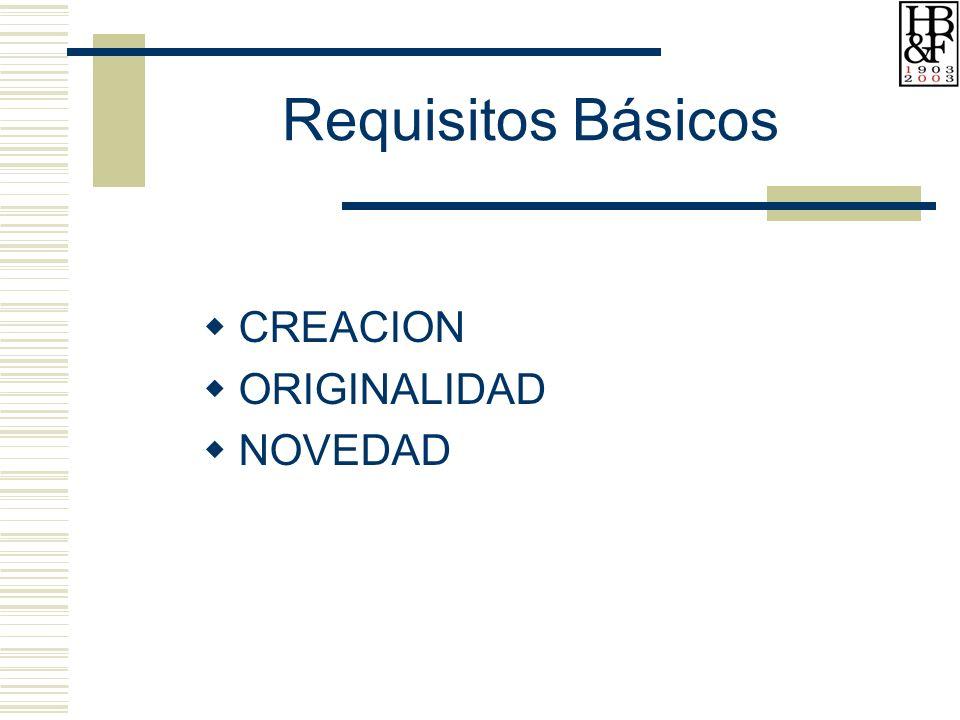 Requisitos Básicos CREACION ORIGINALIDAD NOVEDAD
