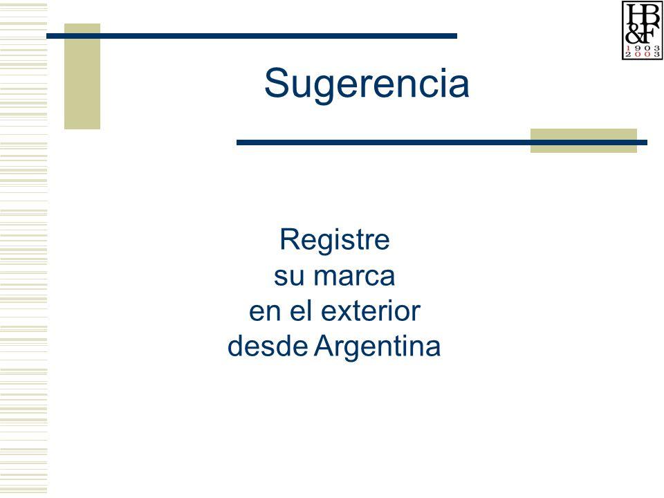 Sugerencia Registre su marca en el exterior desde Argentina