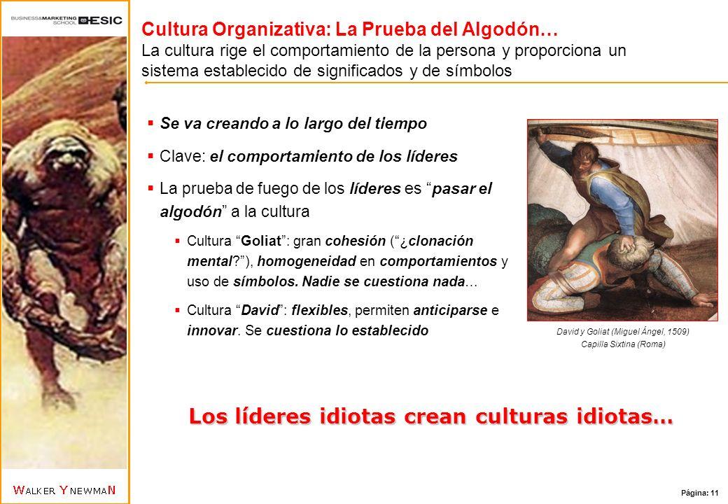 Los líderes idiotas crean culturas idiotas…