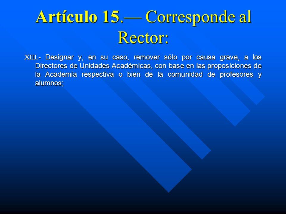 Artículo 15.— Corresponde al Rector: