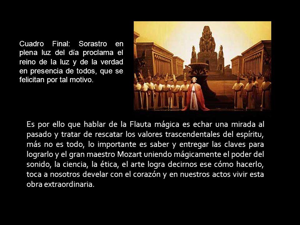 Cuadro Final: Sorastro en plena luz del día proclama el reino de la luz y de la verdad en presencia de todos, que se felicitan por tal motivo.
