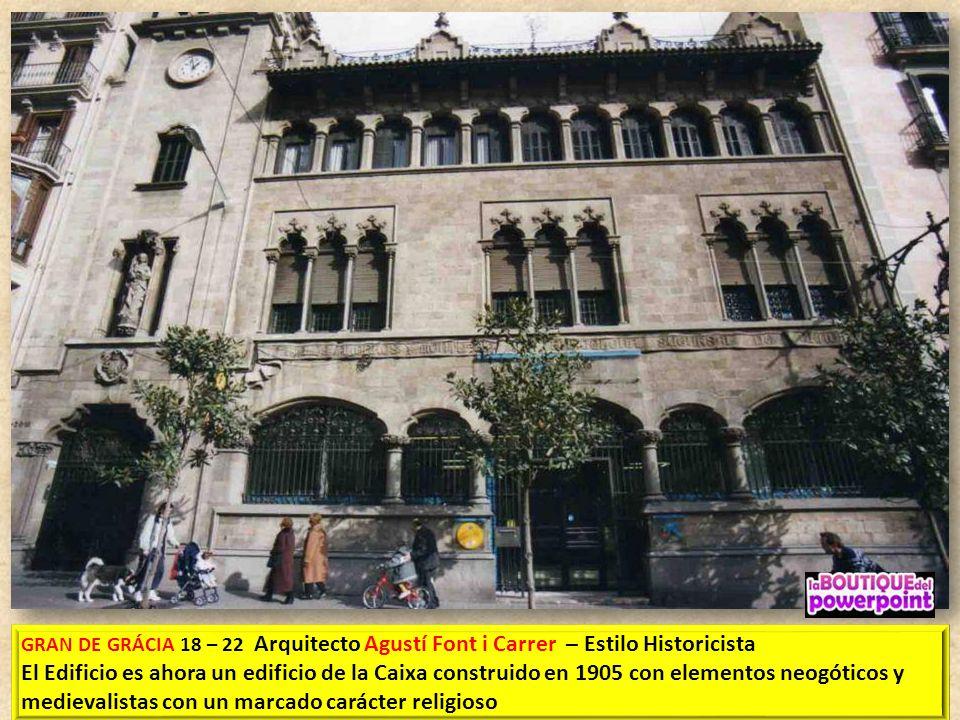 GRAN DE GRÁCIA 18 – 22 Arquitecto Agustí Font i Carrer – Estilo Historicista