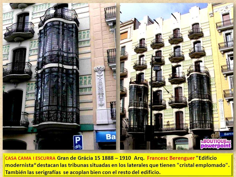 CASA CAMA I ESCURRA Gran de Grácia 15 1888 – 1910 Arq