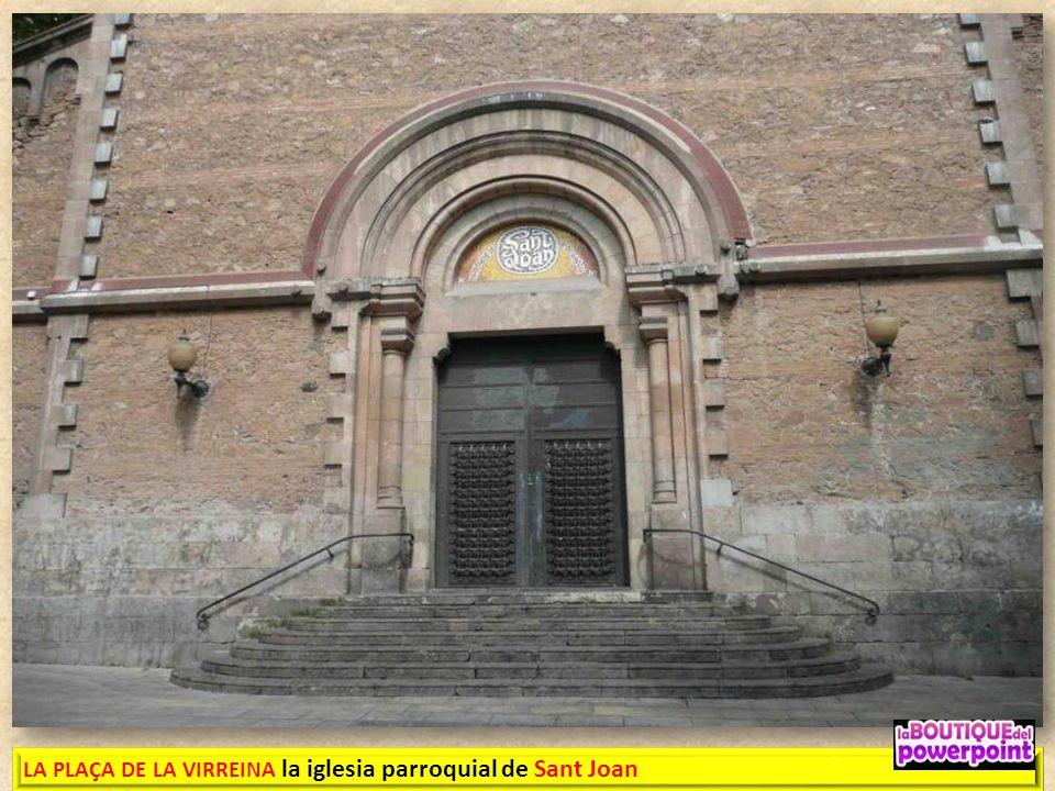 LA PLAÇA DE LA VIRREINA la iglesia parroquial de Sant Joan