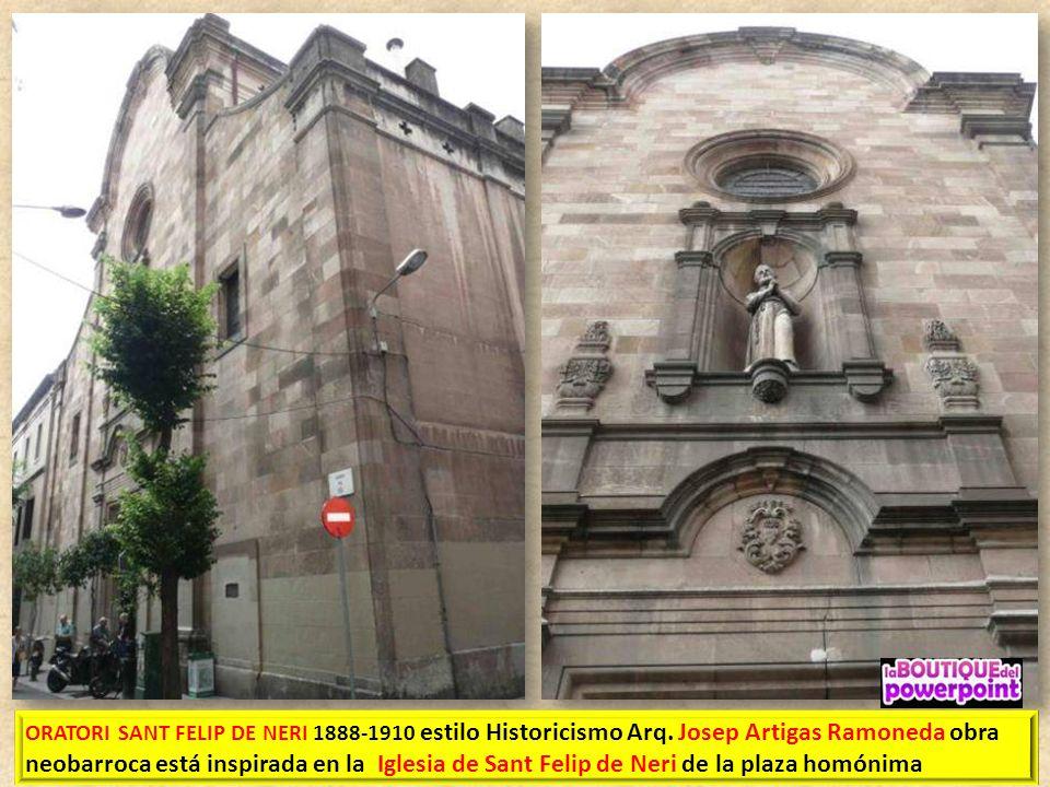 ORATORI SANT FELIP DE NERI 1888-1910 estilo Historicismo Arq