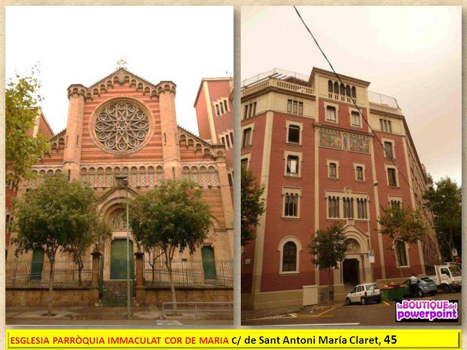 ESGLESIA PARRÒQUIA IMMACULAT COR DE MARIA C/ de Sant Antoni María Claret, 45