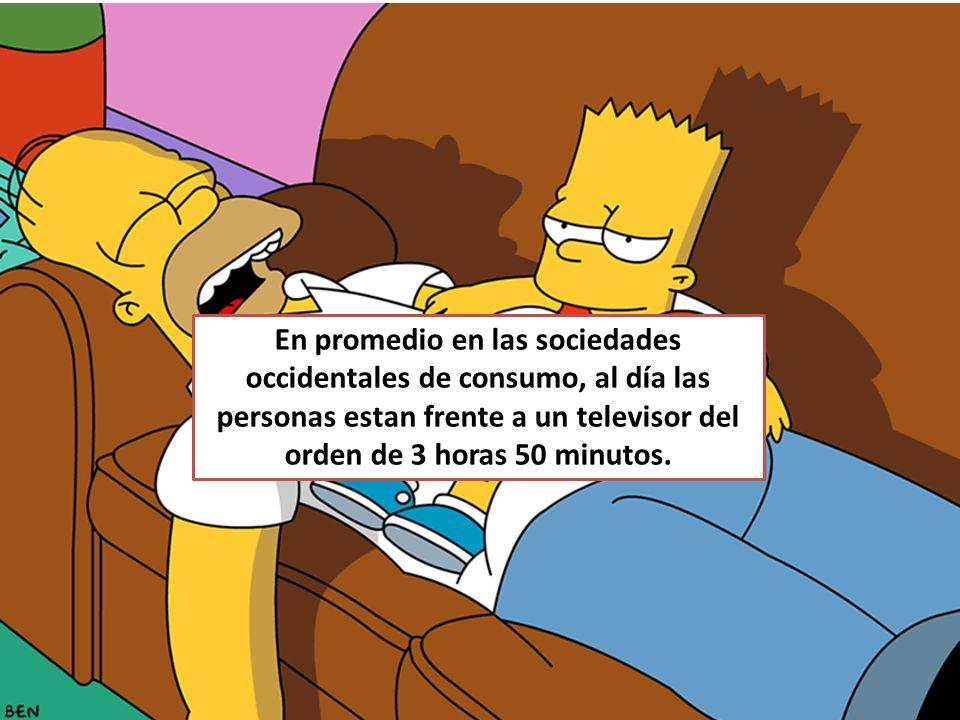 En promedio en las sociedades occidentales de consumo, al día las personas estan frente a un televisor del orden de 3 horas 50 minutos.