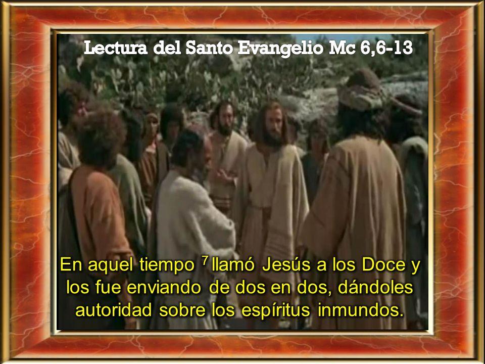 Lectura del Santo Evangelio Mc 6,6-13