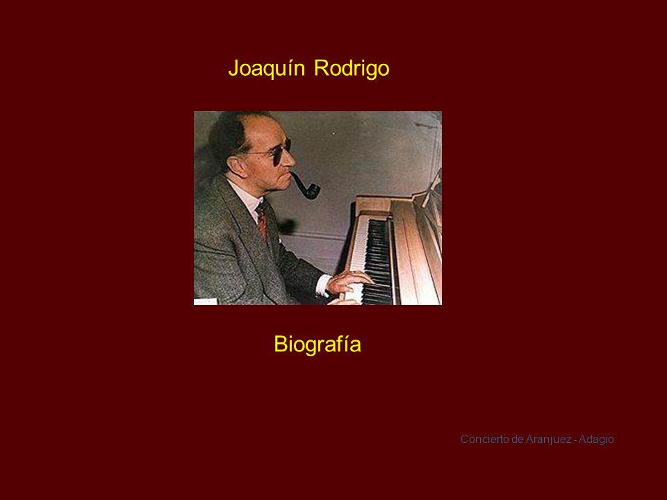 Joaquín Rodrigo Biografía Concierto de Aranjuez - Adagio