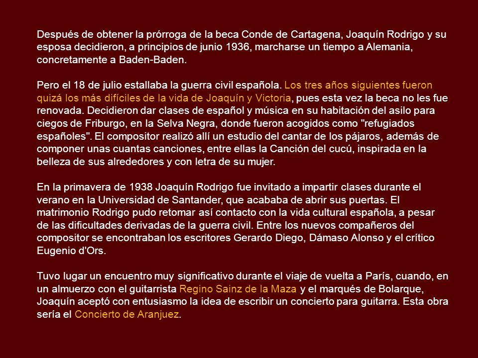 Después de obtener la prórroga de la beca Conde de Cartagena, Joaquín Rodrigo y su esposa decidieron, a principios de junio 1936, marcharse un tiempo a Alemania, concretamente a Baden-Baden.