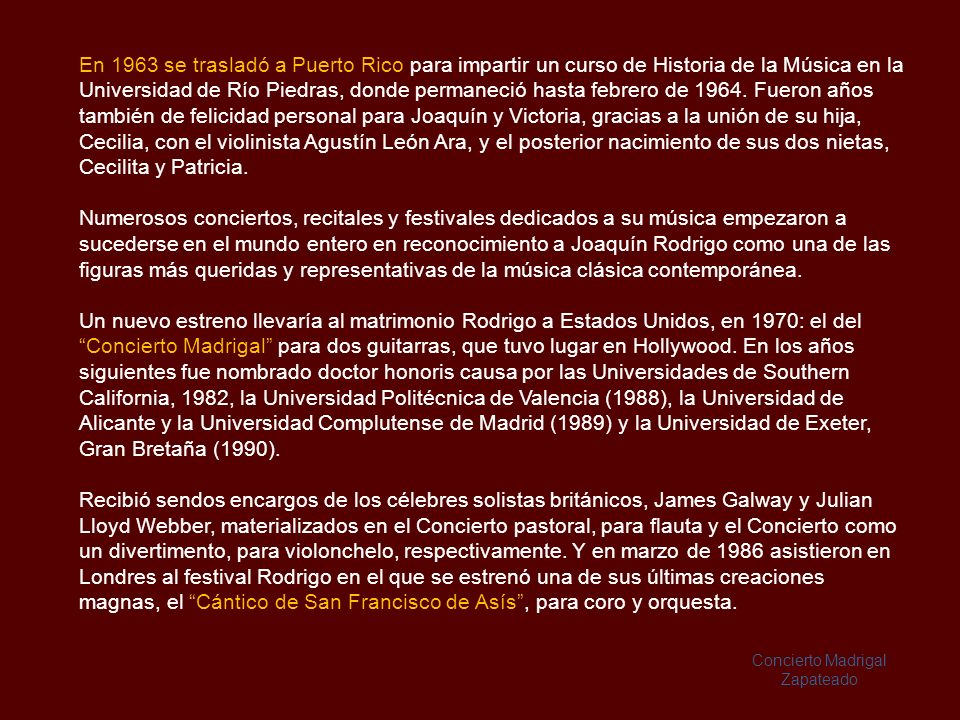 En 1963 se trasladó a Puerto Rico para impartir un curso de Historia de la Música en la Universidad de Río Piedras, donde permaneció hasta febrero de 1964. Fueron años también de felicidad personal para Joaquín y Victoria, gracias a la unión de su hija, Cecilia, con el violinista Agustín León Ara, y el posterior nacimiento de sus dos nietas, Cecilita y Patricia.