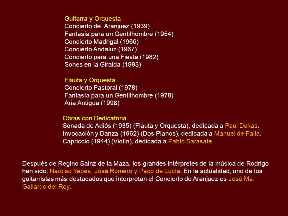 Guitarra y Orquesta Concierto de Aranjuez (1939) Fantasía para un Gentilhombre (1954) Concierto Madrigal (1966)