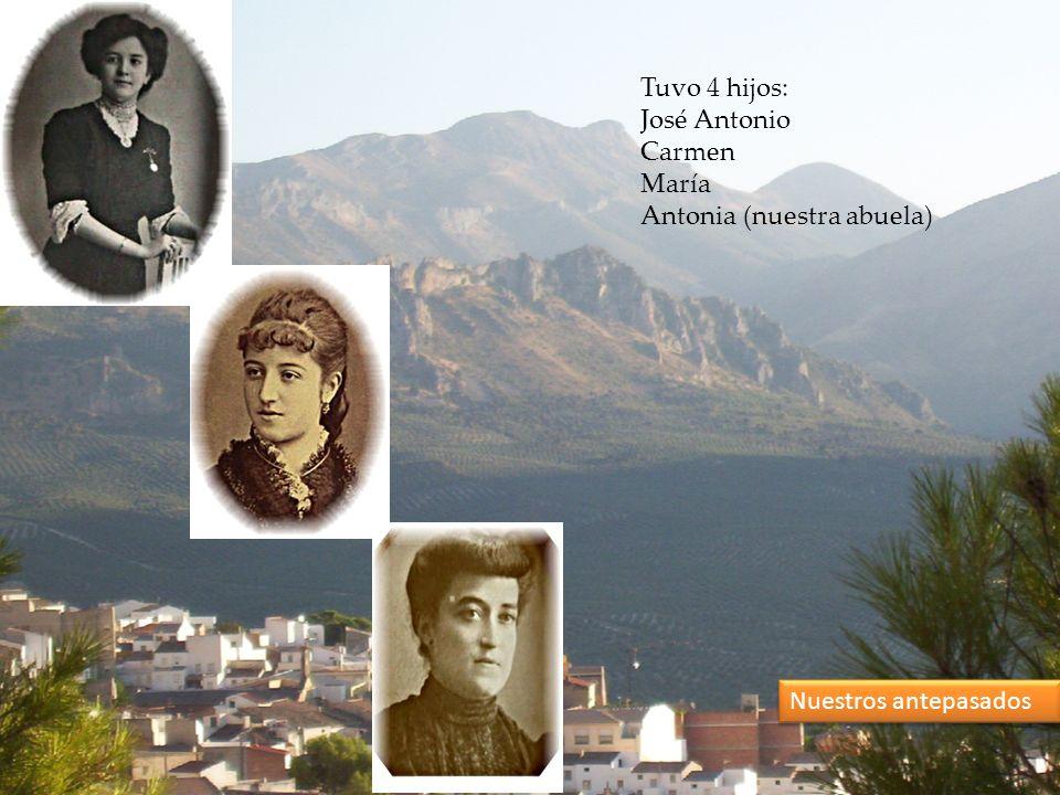 Tuvo 4 hijos: José Antonio Carmen María Antonia (nuestra abuela) Nuestros antepasados