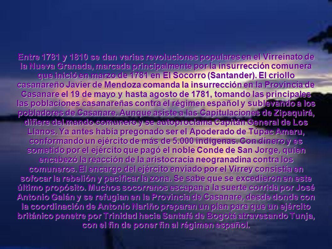 Entre 1781 y 1810 se dan varias revoluciones populares en el Virreinato de la Nueva Granada, marcada principalmente por la insurrección comunera que inició en marzo de 1781 en El Socorro (Santander).