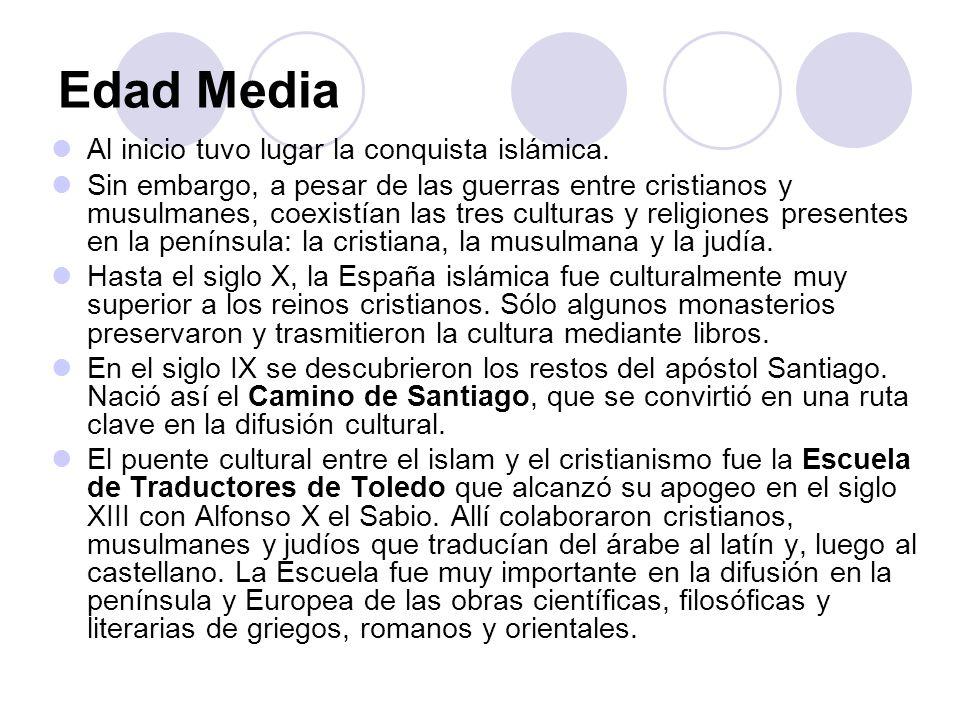 Edad Media Al inicio tuvo lugar la conquista islámica.