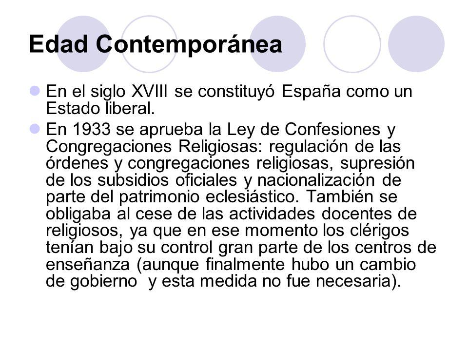 Edad Contemporánea En el siglo XVIII se constituyó España como un Estado liberal.