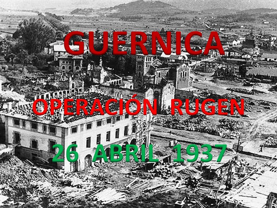 GUERNICA OPERACIÓN RUGEN 26 ABRIL 1937