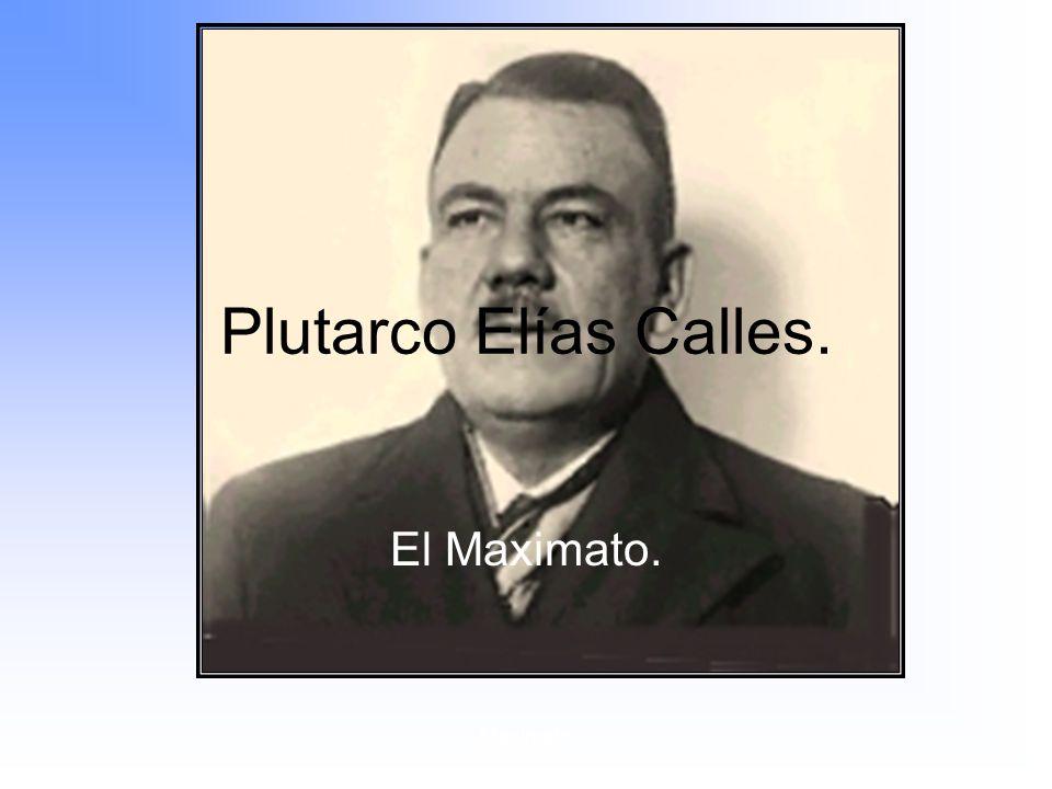 Plutarco Elías Calles. El Maximato. Maximato