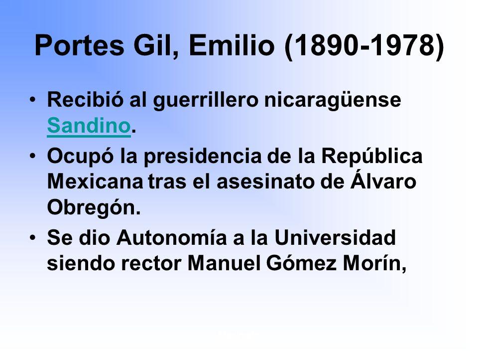 Portes Gil, Emilio (1890-1978) Recibió al guerrillero nicaragüense Sandino.