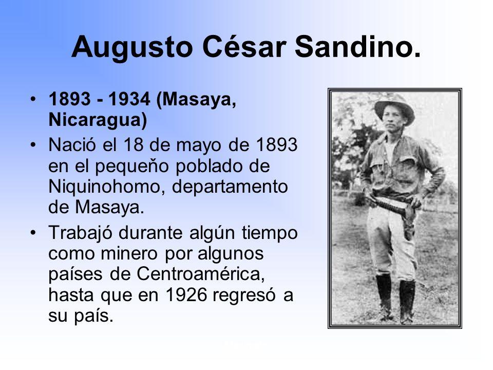 Augusto César Sandino. 1893 - 1934 (Masaya, Nicaragua)