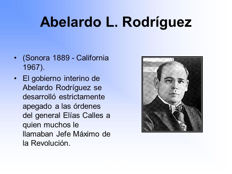 Abelardo L. Rodríguez (Sonora 1889 - California 1967).