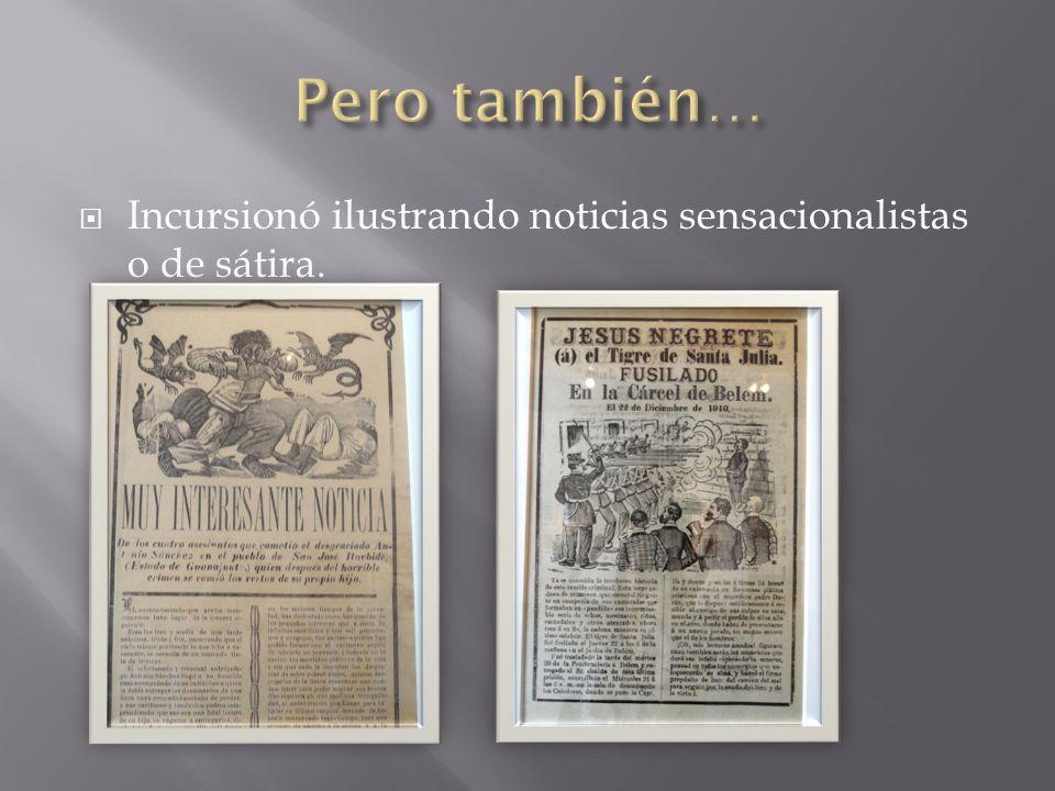 Pero también… Incursionó ilustrando noticias sensacionalistas o de sátira.