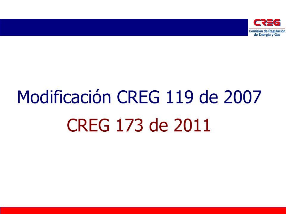 Modificación CREG 119 de 2007 CREG 173 de 2011