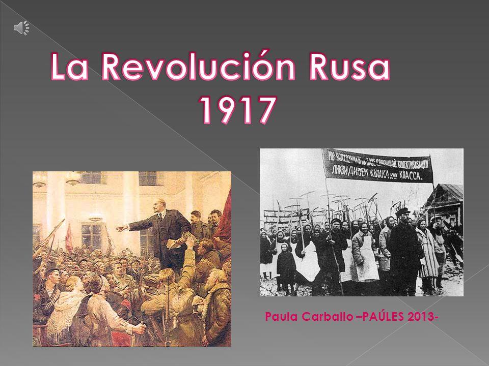 La Revolución Rusa 1917 Paula Carballo –PAÚLES 2013-
