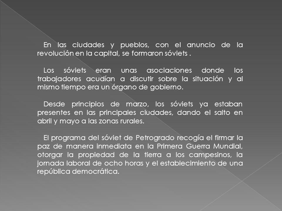 En las ciudades y pueblos, con el anuncio de la revolución en la capital, se formaron sóviets .