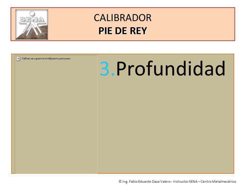 3.Profundidad CALIBRADOR PIE DE REY