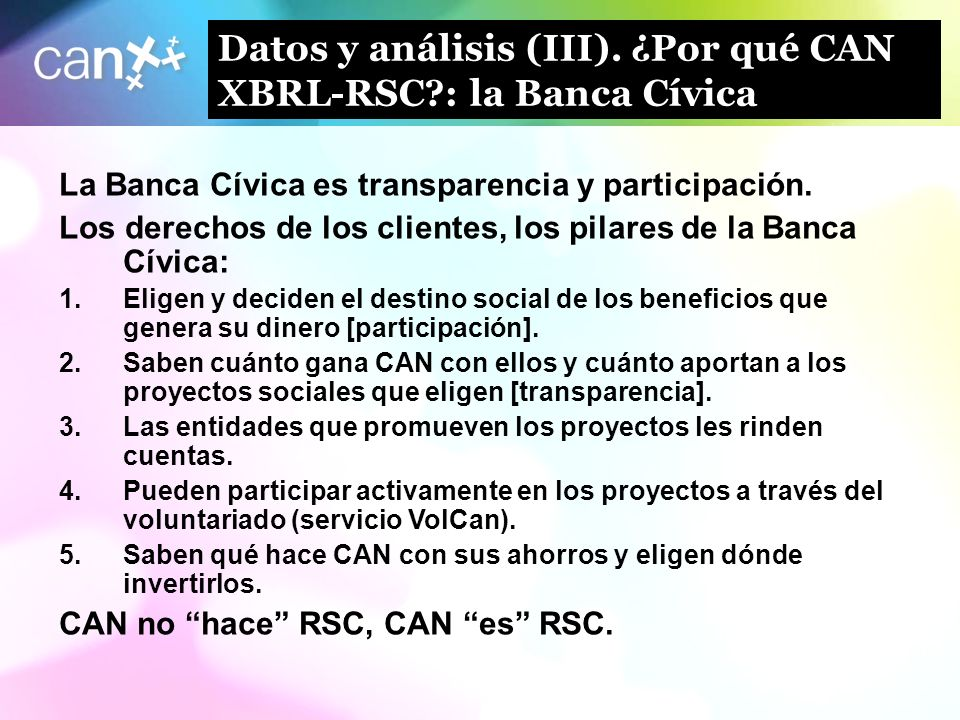Datos y análisis (III). ¿Por qué CAN XBRL-RSC : la Banca Cívica