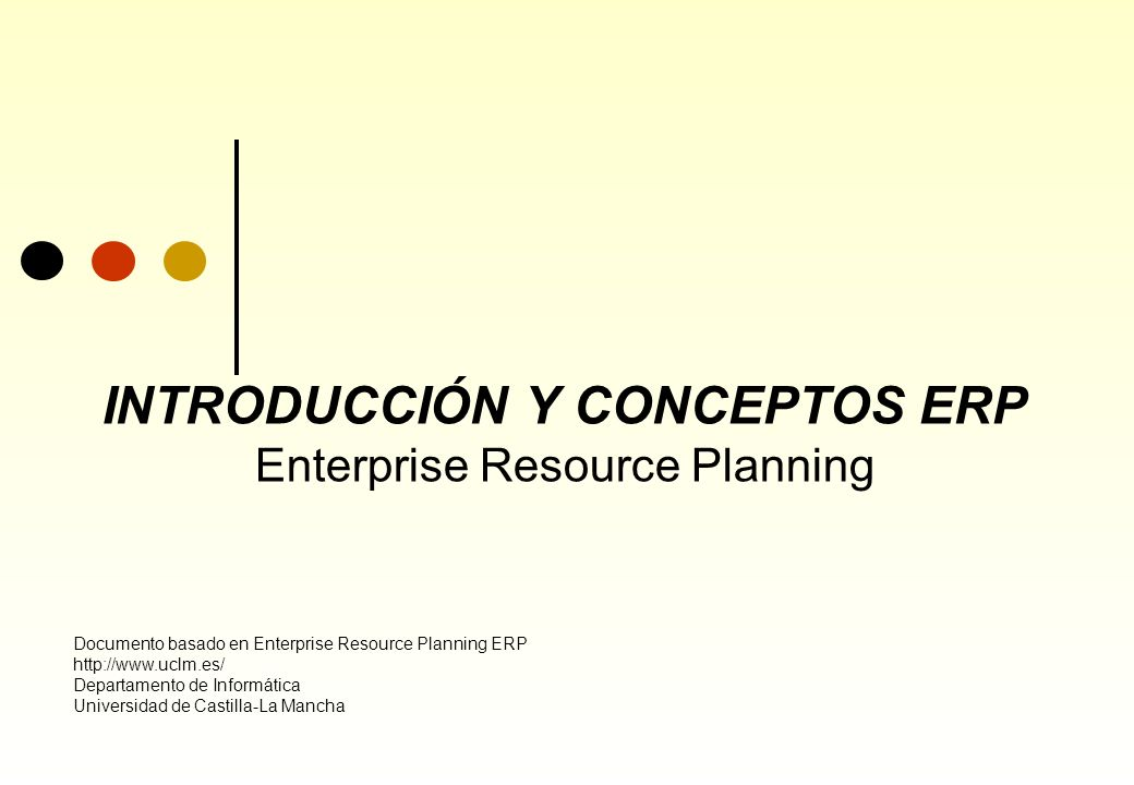 INTRODUCCIÓN Y CONCEPTOS ERP Enterprise Resource Planning
