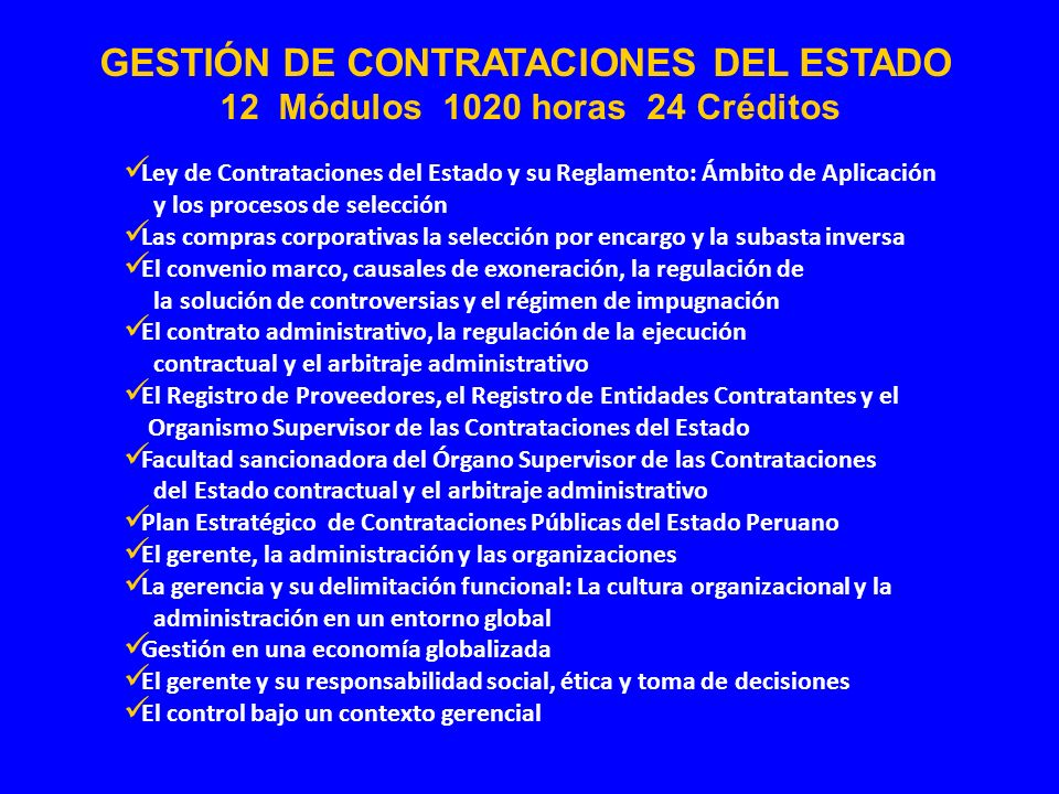 GESTIÓN DE CONTRATACIONES DEL ESTADO 12 Módulos 1020 horas 24 Créditos